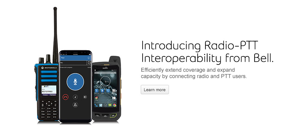 Introducing Radio-PTT Interoperability from Bell.