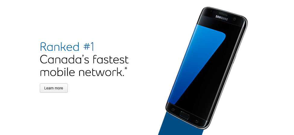 Ranked #1. Canada's fastest mobile network.