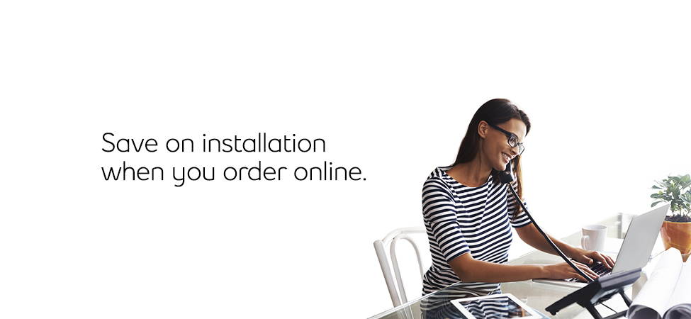 Phone - Order online and save on installation